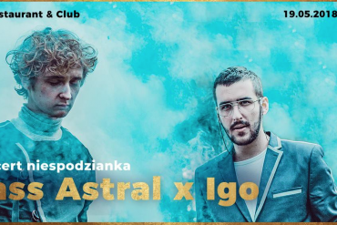Bass Astral x Igo - duet ten zagra koncert w Tao Restaurant & Club.