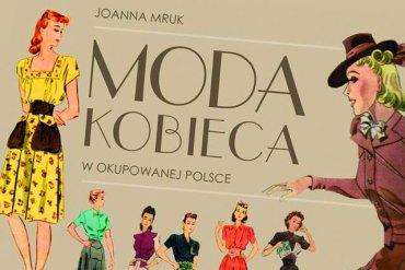 Moda wokupowanej Polsce – czym dla nas była?
