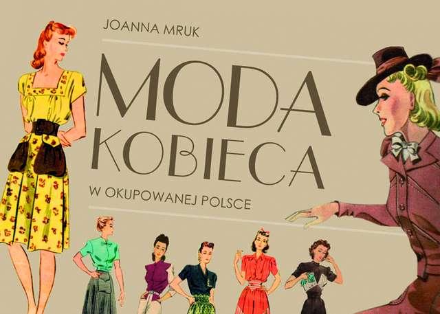 Moda w okupowanej Polsce - czym dla nas była?